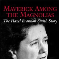Maverick Among the Magnolias: The Hazel Brannon Smith Story